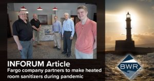 INFORUM Article - Fargo company partners to make heated room sanitizers during pandemic - photo of BWR Staff in their Fargo Office