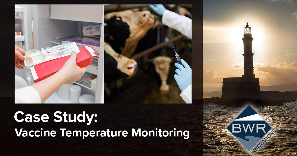 CASE STUDY: Vaccine Temperature Monitoring -- BWR Innovations
